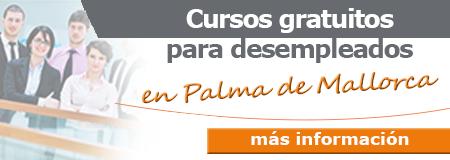Cursos gratuitos para desempleados en Palma de Mallorca