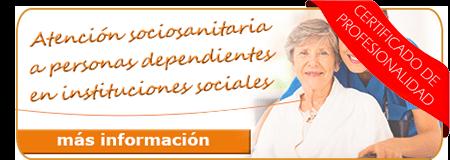 Certificados de profesionalidad gratuitos: At. sociosanitaria a personas dependientes en instituciones sociales
