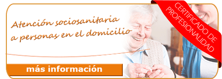 Certificados de profesionalidad gratuitos: At. sociosanitaria a personas en el domicilio