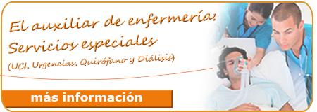 El auxiliar de enfermería: Servicios especiales (UCI, Urgencias, Quirófano y diálisis)