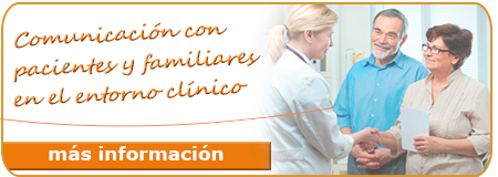 Comunicación con pacientes y familiares en el entorno clínico